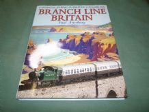 BRANCH LINE BRITAIN - A NOSTALGIC JOURNEY CELEBRATING A GOLDEN AGE  (Atterbury 2004)